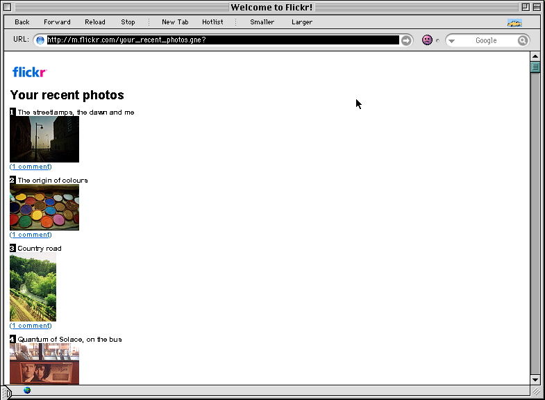 The flickr mobile interface is much better on the iPhone, but iCab 2.99 on my PowerBook 5300 now loads my photostream and my friends' photos much faster; admittedly, the page looks unattractive, but it's definitely usable.